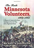 The Tenth Minnesota Volunteers, 1862-1865: A History of Action in the Sioux Uprising and the Civil War, with a Regimental Roster