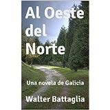 Al Oeste del Norte, Una Novela de Galicia