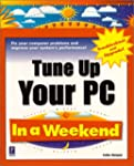 Tune Up Your PC In a Weekend (In a We...