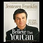 Believe that You Can | Jentezen Franklin