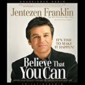 Believe that You Can | [Jentezen Franklin]