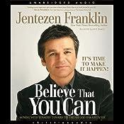 Believe that You Can | [Jentezen Franklin]