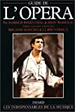 echange, troc Harold Rosenthal, John Warrack, Roland Mancini, Jean-Jacques Rouveroux - Guide de l'opéra