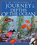 img - for The Incredible Journey To the Depths of the Ocean book / textbook / text book