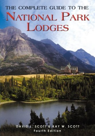 The Complete Guide to the National Park Lodges, 4th (National Park Guides)