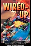 img - for Wired Up: Young People And The Electronic Media (Media, Education and Culture) book / textbook / text book