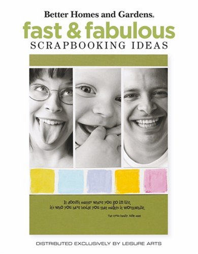 Fast & Fabulous Scrapbooking Ideas (Leisure Arts #4685), Leisure Arts Better Homes and Gardens
