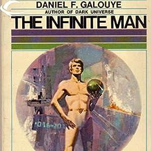 The Infinite Man | [Daniel F. Galouye]