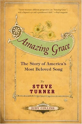 Amazing Grace: The Story of America's Most Beloved Song, Steve Turner