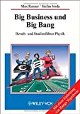 img - for Big Business und Big Bang: Berufs- und Studienf hrer Physik (German Edition) book / textbook / text book