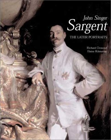 John Singer Sargent: The Later Portraits v. 3: The Complete Paintings: Late Portraits v. 3 (Paul Mellon Centre for Studies in British Art)