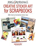 Mrs. Grossman's Creative Sticker Art For Scrapbooks: 200 simple yet sensational sticker ideas (MEMORY MAKERS)