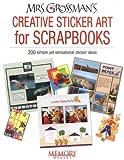 Mrs. Grossman's Creative Sticker Art For Scrapbooks: 200 simple yet sensational sticker ideas (MEMORY MAKERS)