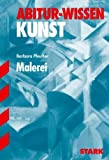 Abitur-Wissen Kunst: Abitur-Training Kunst 1 - Grundwissen Malerei - Leistungskurs - (Lernmaterialien) - Barbara Pfeuffer