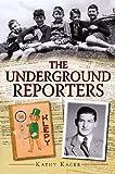 Underground Reporters