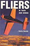 Katie Goode Fliers: In Their Own Words (General Aviation Reading)