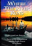img - for Where The River Runs book / textbook / text book
