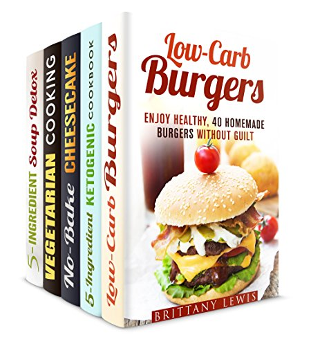 Meals Without Guilt Box Set (5 in 1): Over 200 Low Card, Vegetarian, Detox Recipes to Lose Weight and Stay Fit (Low Carb Healthy Recipes) by Brittany Lewis, Elsa Griffin, Lea Bosford, Ingrid Simpson, Jillian Riggs