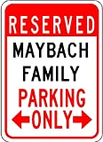 MAYBACH FAMILY Parking Sign – Aluminum Personalized Parking Sign – 10 x 14 Inches