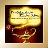 Der Orientalische Märchen Schatz[Audiobook]