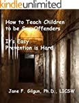 How to Raise a Sex Offender. It's Eas...