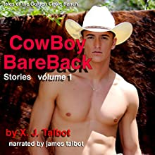Cowboy Bareback - Volume 1: Tales of the Golden Circle Ranch Audiobook by X. J. Talbot Narrated by James Talbot