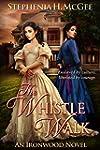 The Whistle Walk: A Civil War Novel (...