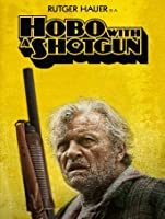 Hobo With A Shotgun [HD]