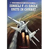 "Israeli F-15 Eagle Units in Combat (Combat Aircraft)von ""Shlomo Aloni"""