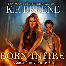 Born in Fire: Fire and Ice Trilogy, Book 1 Audiobook by K.F. Breene Narrated by Nicole Poole