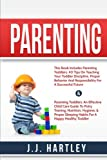Parenting: Parenting Toddlers Bundle Series: 40 Tips On Teaching Your Toddler Discipline, Proper Behavior And Responsibility For A Successful Future & ... Sleeping Habits For A Happy, Healthy Todd