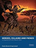 Heroes, Villains and Fiends: A Companion for In Her Majesty's Name (Osprey Wargames, Band 3)