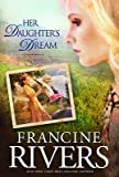 img - for (HER DAUGHTER'S DREAM) BY Rivers, Francine(Author)Hardcover{Her Daughter's Dream} book / textbook / text book