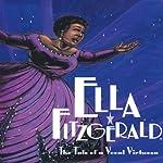 Ella Fitzgerald: The Tale of a Vocal Virtuosa | Andrea Davis Pinkney