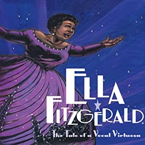 Ella Fitzgerald: The Tale of a Vocal Virtuosa | [Andrea Davis Pinkney]