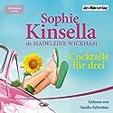 Cocktails für drei Hörbuch von Sophie Kinsella Gesprochen von: Sandra Schwittau