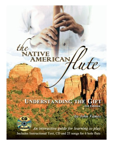 The Native American Flute: Understanding the Gift