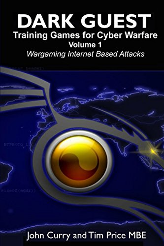 Dark Guest Training Games For Cyber Warfare Volume 1 Wargaming Internet Based Attacks front-998924