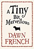 A Tiny Bit Marvellous Dawn French
