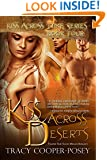 Kiss Across Deserts: Vampire Time Travel Menage Romance (Kiss Across Time Book 4)