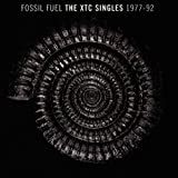 Fossil Fuel: The XTC Singles Collection 1977 - 1992by XTC