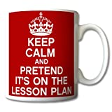 #7: Keep Calm and Pretend Its On The Lesson Plan Mug Cup Gift Retro