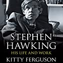 Stephen Hawking: His Life and Work Audiobook by Kitty Ferguson Narrated by Carole Boyd