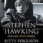 Stephen Hawking: His Life and Work Hörbuch von Kitty Ferguson Gesprochen von: Carole Boyd
