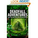 Deadfall Adventures - Unofficial Video Game Guide & Walkthrough