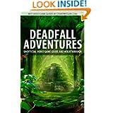Deadfall Adventures - Unofficial Video Game Guide & Walkthrough