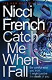 Nicci French Catch Me When I Fall