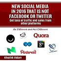 New Social Network Platforms in 2016 That Is Not Facebook or Twitter: Get Tons of Traffic and Sales from Other Platforms Audiobook by Khalid Zidan Narrated by Thomas Hogan