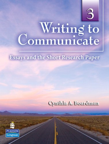 Writing to Communicate 3: Essays and the Short Research...