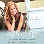 Sign of Life: A Story of Family, Tragedy, Music, and Healing | Hilary Williams,M. B. Roberts